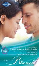Coup de foudre au Sydney Hospital - Le secret d'une rencontre