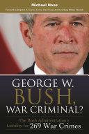 George W. Bush, War Criminal?