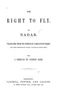 The Right to Fly  By Nadar  Translated from the French  by J  S  Harry      with a Preface by G  Sand
