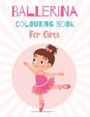 BALLERINA COLOURING BOOK For Girls
