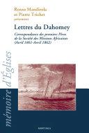 Pdf Lettres du Dahomey, correspondance des premiers Pères de la Société des Missions Africaines (Avril 1861 - Avril 1862) Telecharger