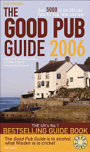 The Good Pub Guide 2006: Over 5000 of the UK's Top Pubs for ...