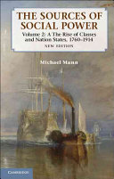 The Sources of Social Power  Volume 2  The Rise of Classes and Nation States  1760 1914
