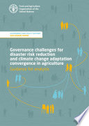 Governance Challenges For Disaster Risk Reduction And Climate Change Adaptation Convergence In Agriculture Guidance For Analysis