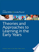 Theories and Approaches to Learning in the Early Years Book