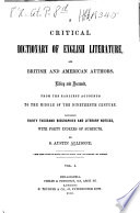 Critical Dictionary of English Literature  and British and American Authors  Living and Deceased  from the Earliest Accounts to the Middle of the Nineteenth Century