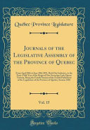 Journals Of The Legislative Assembly Of The Province Of Quebec Vol 15