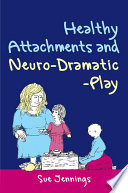 Healthy Attachments And Neuro Dramatic Play Book PDF