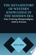 The Metahistory of Western Knowledge in the Modern Era