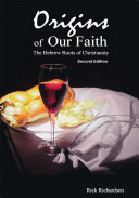 Origins of Our Faith the Hebrew Roots of Christianity