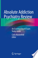 Absolute Addiction Psychiatry Review Book