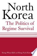 North Korea  The Politics of Regime Survival