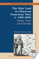 The Holy Land In Observant Franciscan Texts C 1480 1650