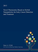 Novel Theranostics Based on Hybrid Nanoparticles for Early Cancer Detection and Treatment