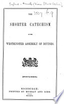 The Shorter Catechism of the Westminster Assembly of Divines   With Scriptural Proofs    Book