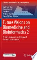 Future Visions on Biomedicine and Bioinformatics 2 Book