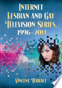 Internet Lesbian and Gay Television Series  1996  2014 Book