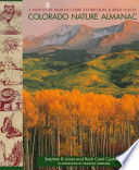 Colorado Nature Almanac  : A Month-By-Month Guide to the State's Wildlife and Wild Places