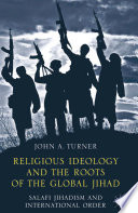Religious Ideology and the Roots of the Global Jihad