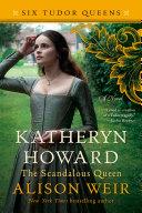 Katheryn Howard  the Scandalous Queen Book