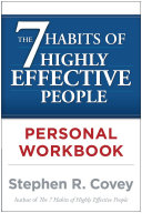 The 7 Habits of Highly Effective People Personal Workbook