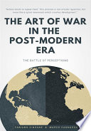 THE ART OF WAR IN THE POST MODERN ERA  The Battle of Perceptions