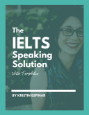 The IELTS Speaking Solution: With Templates