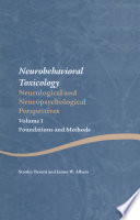 Neurobehavioral Toxicology: Neurological and Neuropsychological Perspectives, Volume I
