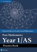 Edexcel AS and A Level Mathematics Pure Mathematics Year 1/AS Practice Book