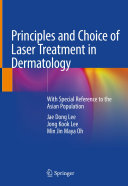 Principles and Choice of Laser Treatment in Dermatology