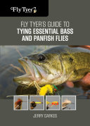 Fly Tyer s Guide to Tying Essential Bass and Panfish Flies