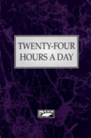 Twenty Four Hours a Day  24 Hours  Institutional Edition