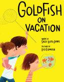 Goldfish on Vacation Pdf/ePub eBook
