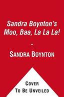Sandra Boynton s Moo  Baa  La La La  Book