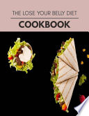 The Lose Your Belly Diet Cookbook