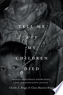 Tell Me Why My Children Died Rabies, Indigenous Knowledge, and Communicative Justice