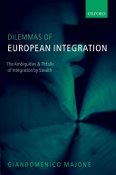 Dilemmas of European Integration:The Ambiguities and Pitfalls of Integration by Stealth