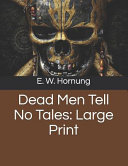 Read Online Dead Men Tell No Tales: Large Print For Free