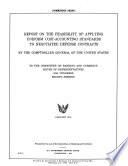 Report on the Feasibility of Applying Uniform Cost-accounting Standards to Negotiated Defense Contracts