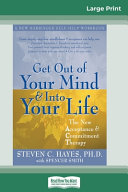 Get Out of Your Mind and Into Your Life  16pt Large Print Edition