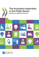 The Innovation Imperative in the Public Sector Setting an Agenda for Action