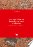 Corrosion Inhibitors  Principles and Recent Applications Book
