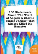 100 Statements About The Wrath Of Angels