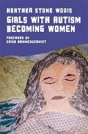 Girls with Autism Becoming Women [Pdf/ePub] eBook