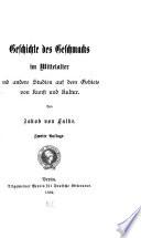 Geschichte des Geschmacks im Mittelalter, und andere Studien auf dem Gebiete von Kunst und Kultur