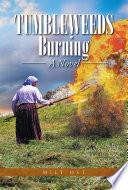 Tumbleweeds Burning a Novel
