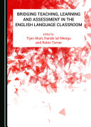 Bridging Teaching  Learning and Assessment in the English Language Classroom