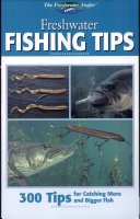 Freshwater Fishing Tips: 300 Tips for Catching More and ...