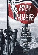 The Dark Heart of Hitler s Europe