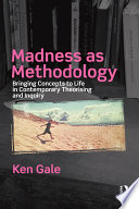 Madness as Methodology